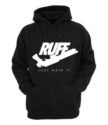 Ruffiction Hoody Just hate it
